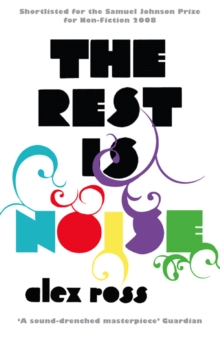 The Rest is Noise : Listening to the Twentieth Century, Paperback Book