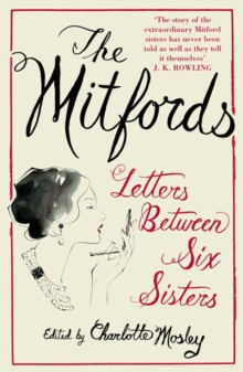 The Mitfords: Letters Between Six Sisters, Paperback Book