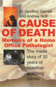 Cause of Death : Memoirs of a Home Office Pathologist, Paperback Book