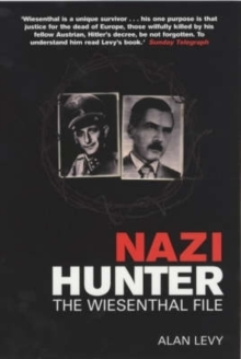 Nazi Hunter : The Wiesenthal File, Paperback Book