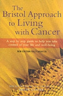 The Bristol Approach to Living with Cancer : New Edition, Hardback Book
