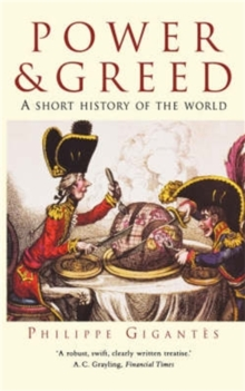 Power and Greed : A Short History of the World, Paperback Book