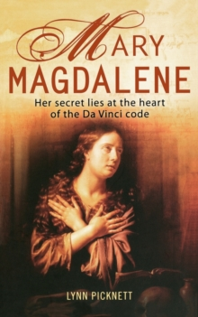 Mary Magdalene : Christianity's Hidden Goddess, Paperback Book