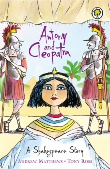Shakespeare Stories: Antony And Cleopatra : Shakespeare Stories for Children, Paperback Book