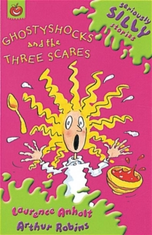 Seriously Silly Stories: Ghostyshocks and the Three Scares, Paperback Book