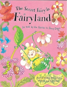 The Secret Fairy: The Secret Fairy In Fairyland : Full of twinkly Secret Fairy stickers and Fairy Fun!, Hardback Book