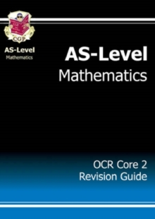 AS-Level Maths OCR Core 2 Revision Guide, Paperback Book