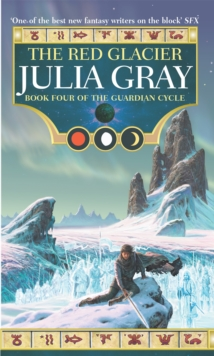 The Red Glacier : The Guardian Cycle Book Four, Paperback Book