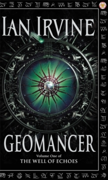 Geomancer : Volume One of The Well of Echoes, Paperback Book