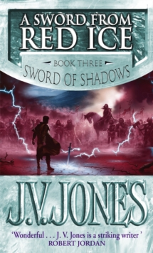 A Sword From Red Ice : Book 3 of the Sword of Shadows, Paperback Book