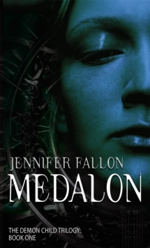 Medalon : Book One of the Demon Child Trilogy, Paperback Book