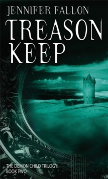 Treason Keep : The Demon Child Trilogy, Paperback Book