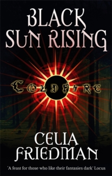 Black Sun Rising : The Coldfire Trilogy: Book One, Paperback Book