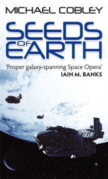 Seeds Of Earth : Book One of Humanity's Fire, Paperback Book