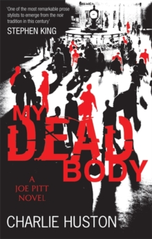 My Dead Body : A Joe Pitt Novel, Paperback Book