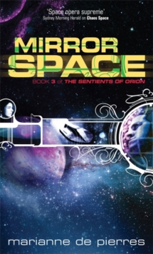 Mirror Space : Book Three of the Sentients of Orion, Paperback Book