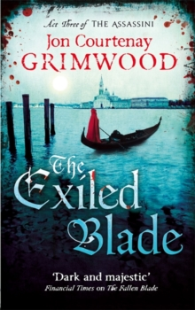 The Exiled Blade : Book 3 of the Assassini, Paperback Book