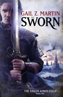 The Sworn : The Fallen Kings Cycle: Book One, Paperback Book