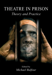Theatre in Prison : Theory and Practice, Paperback Book