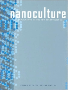 Nanoculture : Implications of the New Technoscience, Paperback Book