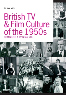 British TV and  Film Culture of the 1950s : Coming to a TV Near You!, Paperback Book