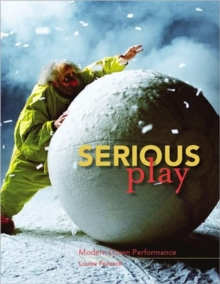 Serious Play : Modern Clown Performance, Paperback Book