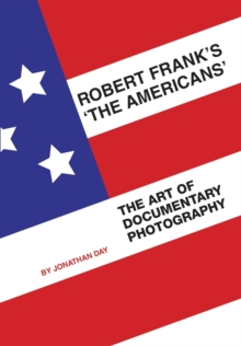 Robert Frank's 'The Americans' : The Art of Documentary Photography, Paperback Book