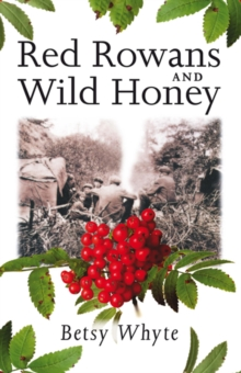 Red Rowans and Wild Honey, Paperback Book