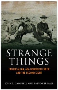 Strange Things : Father Allan, Ada Goodrich Freer and the Second Sight, Paperback / softback Book