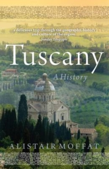 Tuscany : A History, Paperback Book