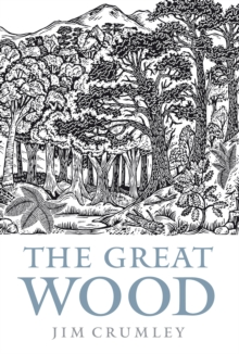 The Great Wood : The Ancient Forest of Caledon, Paperback Book