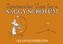 Spectacular Uses for a Saggy Scrotum, Paperback / softback Book