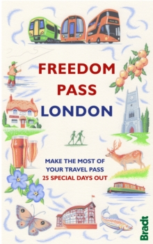 Freedom Pass : Make the Most of Your Travel Pass - 25 Special Days Out, Paperback Book