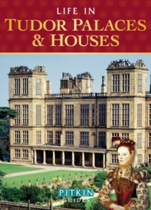 Life in Tudor Palaces & Houses, Paperback / softback Book