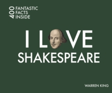 I Love Shakespeare : 400 Fantastic Facts, Paperback Book