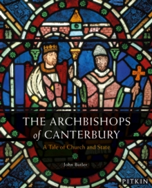 The Archbishops of Canterbury : A Tale of Church and State, Paperback / softback Book