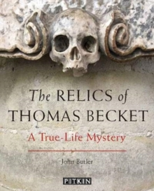 The Relics of Thomas Becket : A True-Life Mystery