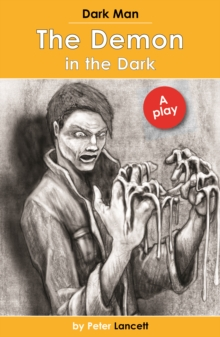 The Demon in the Dark : Dark Man Plays, Paperback Book