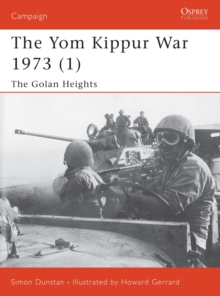 The Yom Kippur War 1973 : Golan Heights Pt.1, Paperback Book