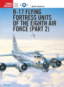 B-17 Flying Fortress Units of the Eighth Air Force : Pt. 2, Paperback Book