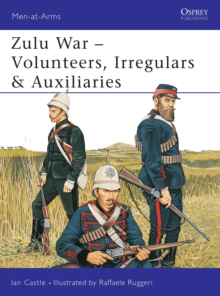 Zulu Wars : Volunteers, Irregulars and Auxiliaries