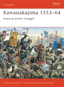 Kawanakajima 1553-64 : Samurai Power Struggle, Paperback Book