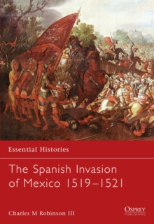 The Spanish Invasion of Mexico, 1519-1521, Paperback / softback Book