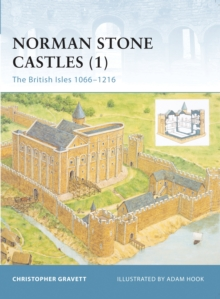 Norman Stone Castles : British Isles 1066-1216 v. 1, Paperback Book