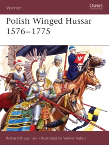 Polish Winged Hussar 1556-1775, Paperback Book