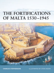 The Fortifications of Malta 1530-1945, Paperback Book