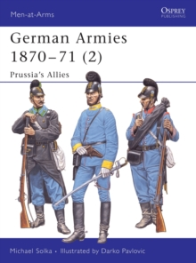 German Armies, 1870-71 : Prussia's Allies v. 2, Paperback Book