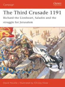 The Third Crusade : Richard the Lionheart, Saladin and the Struggle for Jerusalem, Paperback Book