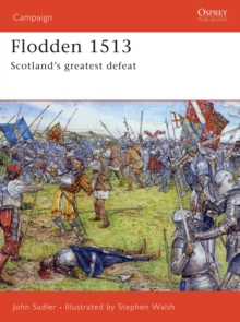 Flodden 1513 : Scotland's Greatest Defeat, Paperback Book