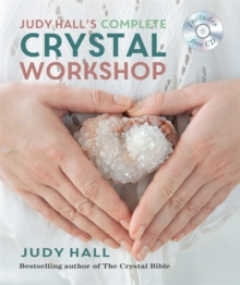 Judy Hall's Complete Crystal Workshop, Paperback Book
